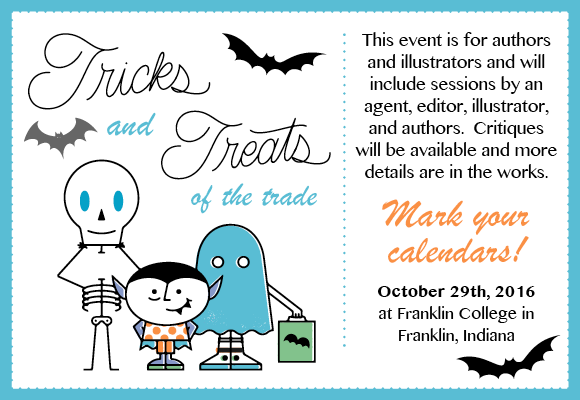 This event is for authors and illustrators and will include sessions by an agent, editor, illustrator, and authors. Critiques will be available and more details are in the works.   Mark your calendars for October 29th, 2016 at Franklin College in Franklin, Indiana